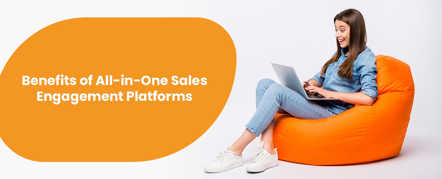01-Benefits-of-All-in-One-Sales-Engagement-Platforms